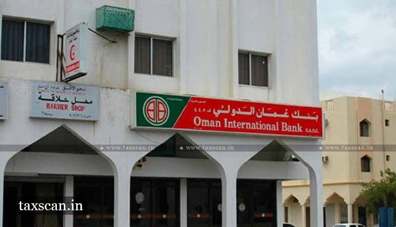 Oman International Bank - ITAT - disallowance - Income earned assessee - Taxscan