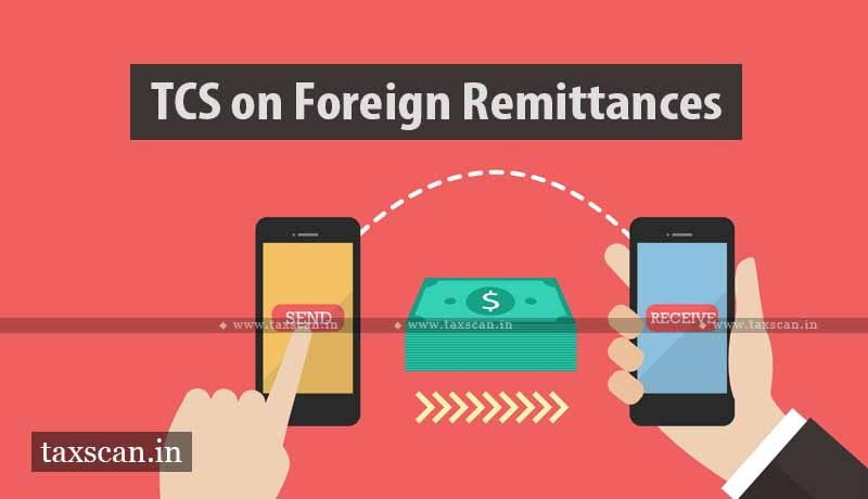 TCS - foreign remittances - taxscan