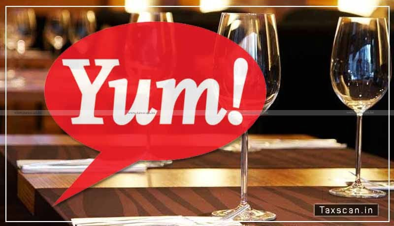 Yum! - Restaurants India - ITAT - Taxscan