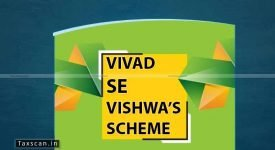 CBDT - Vivad se Vishwas Act 2020 - additional amount - Taxscan
