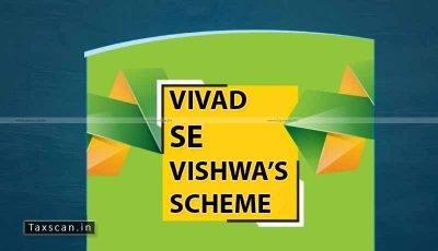 CBDT - Vivad se Vishwas Act 2020 - additional amount - Taxscan
