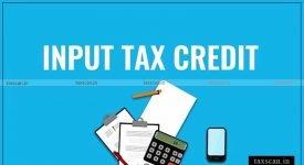 CBIC - ITC - ITC availment - GST -Taxscan