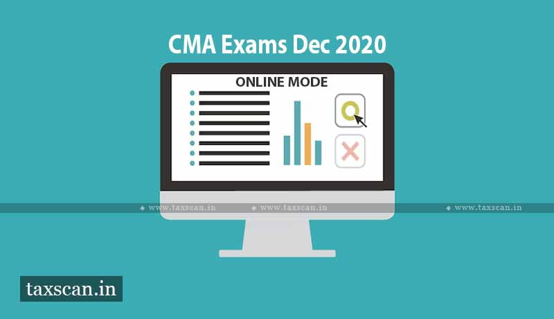 CMA Exams - CMA Intermediate - ICMAI - CMA Final - Online Mode - Taxscan