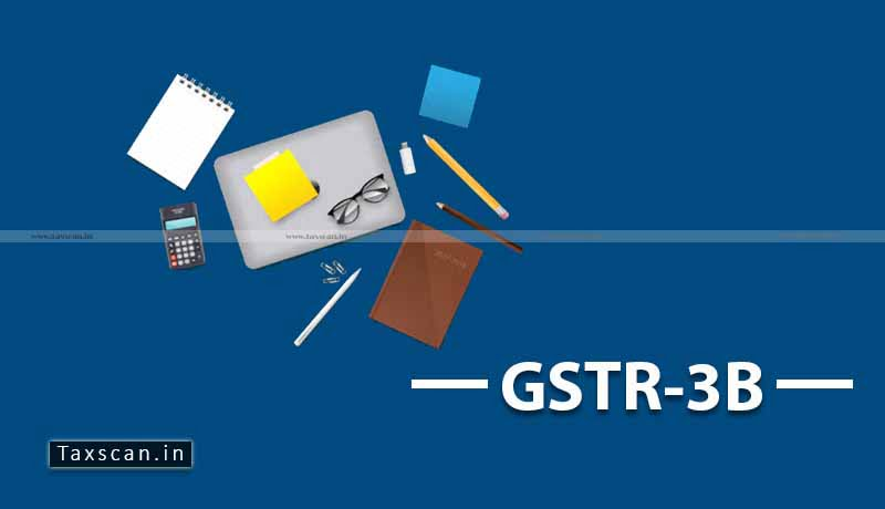 GST - CBIC - Form GSTR-3B - October 2020 - March 2021 - Taxscan