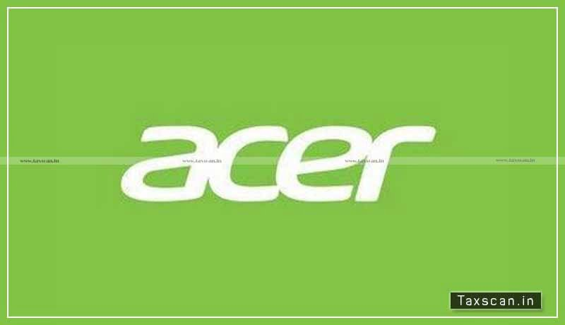 ITAT - Acer India - liability - TDS - Licensed Software - payments - Purchase - Taxscan