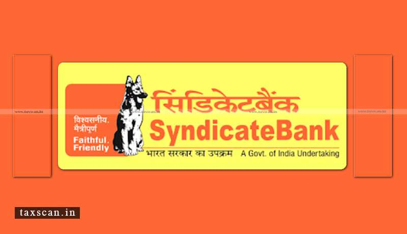Refund - Interest due - revenue - Interest - Syndicate Bank - Taxscan