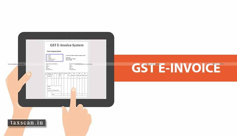 CBIC - GST E-invoicing - Taxscan