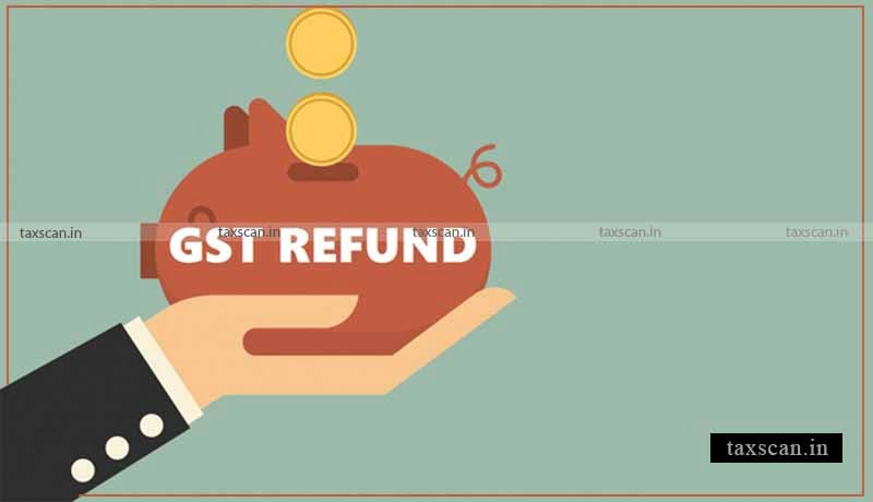 GST refund - Kerala High Court - Refund claim - FORM GST - Taxscan