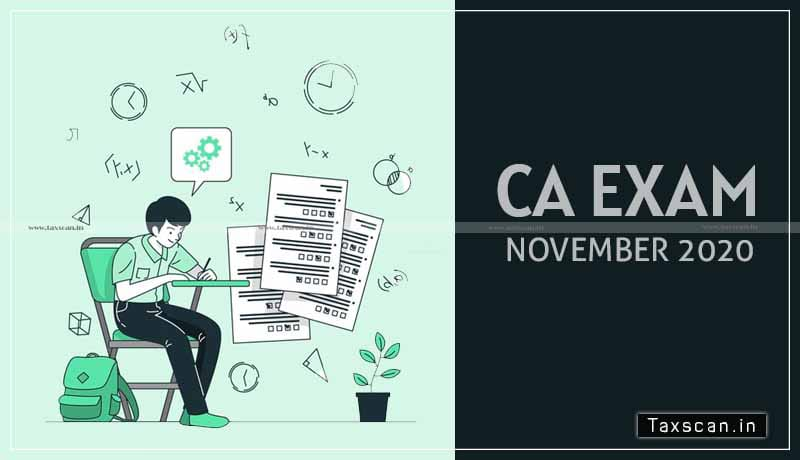 ICAI - Examination Centre - minor correction - November 2020 Exams - Taxscan