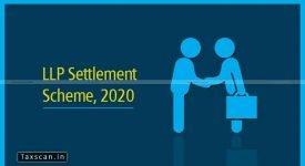 LLP Settlement Scheme 2020 - LLP - MCA - Taxscan
