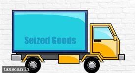 Power of Seizure of Goods-reasons to believe- goods-confiscation-Taxscan