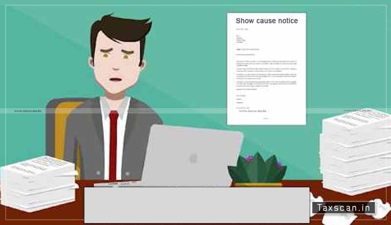 SCN - Show Cause Notice- proposal to demand- Madras High Court - Taxscan