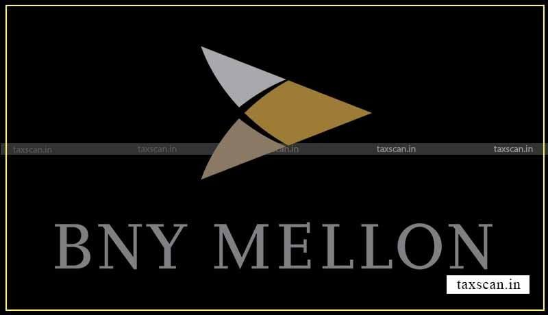 CA - CMA - BNY Mellon - Taxscan