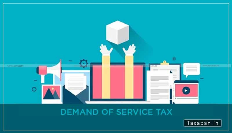 CESTAT - demand of Service Tax - Foreign Companies - Taxscan