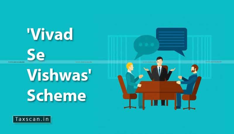 Finance Ministry - Vivad se Vishwas Scheme - Taxscan