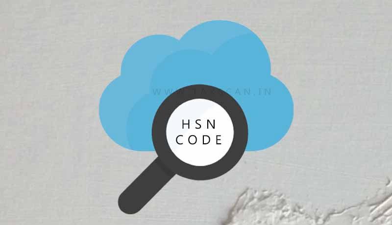 GST- CBIC - 8 digit HSN - goods - Taxscan