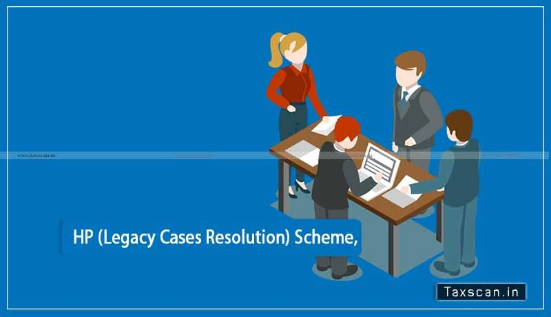 Himachal Pradesh State Tax and Excise - HP (Legacy Cases Resolution) Scheme - Taxscan