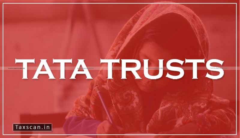 Tata Trust - ITAT - assessment order - tax department - Taxscan