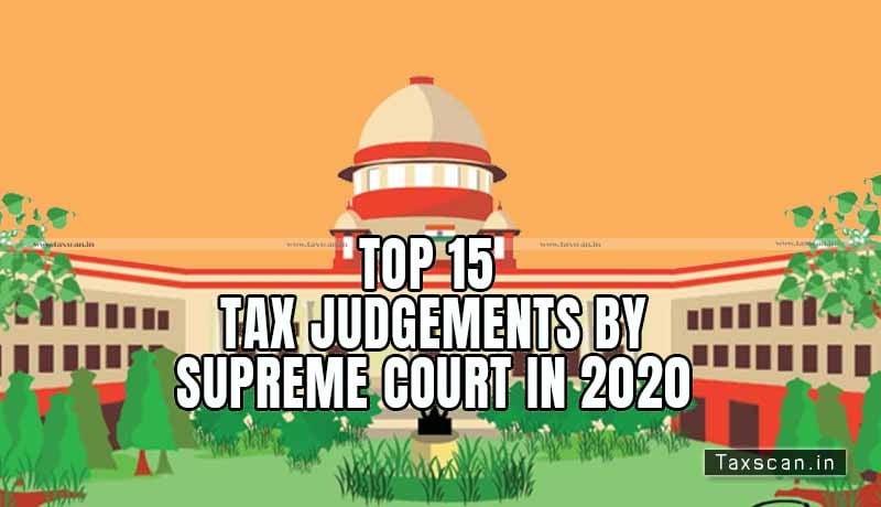 Top 15 Tax Judgments - Supreme Court - Taxscan