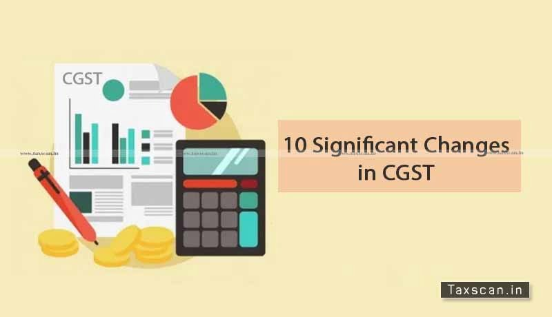 Variations in Returns - GST Registration - CBIC - 10 Significant Changes in CGST - Amendment - Rules 2020 - Taxscan