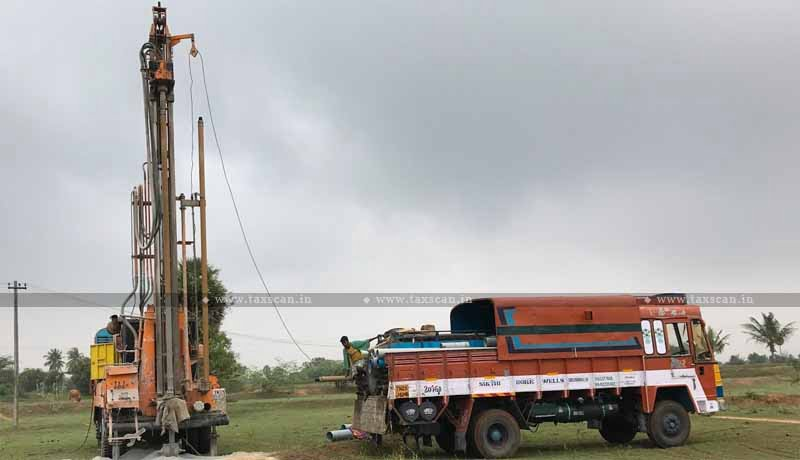 Drilling of Borewells - Supply of Water- Agriculture Land - 'Support Service - Agriculture - AAR - taxscan