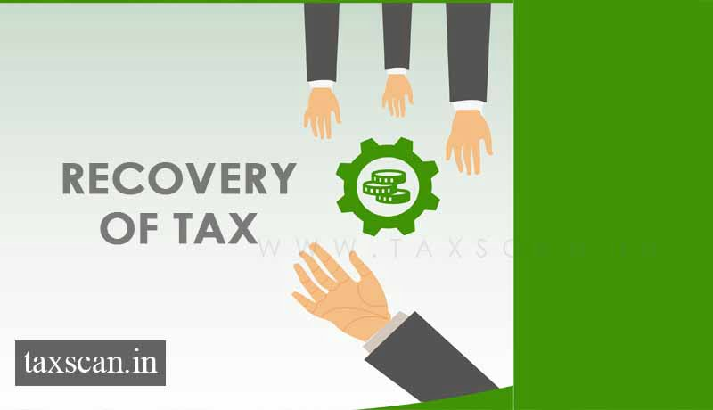 recovery of the tax - Gujarat High Court - Taxscan