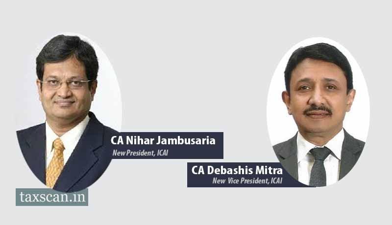 CA Debashis Mitra - CA Nihar Jambusaria - President of ICAI - ICAI - Taxscan