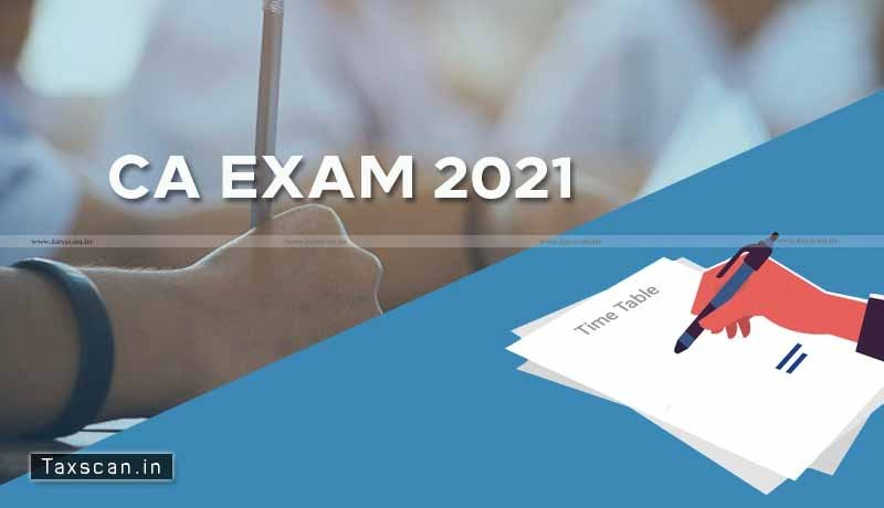 CA Exams 2021 - ICAI announces - Intermediate - Final Exams - Taxscan