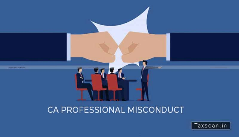 CA - Professional Misconduct- ICAI - Chartered Accountants - Taxscan