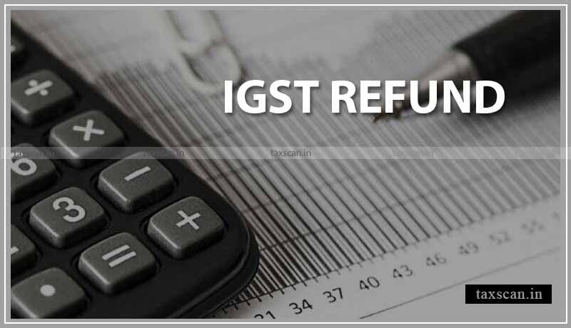 CBIC - Exporters - IGST Refund issues - Taxscan