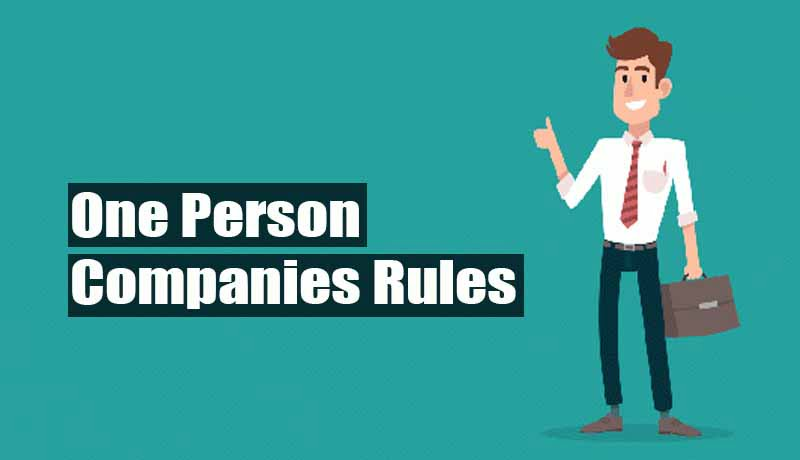 One Person Companies Rules - MCA - Taxscan