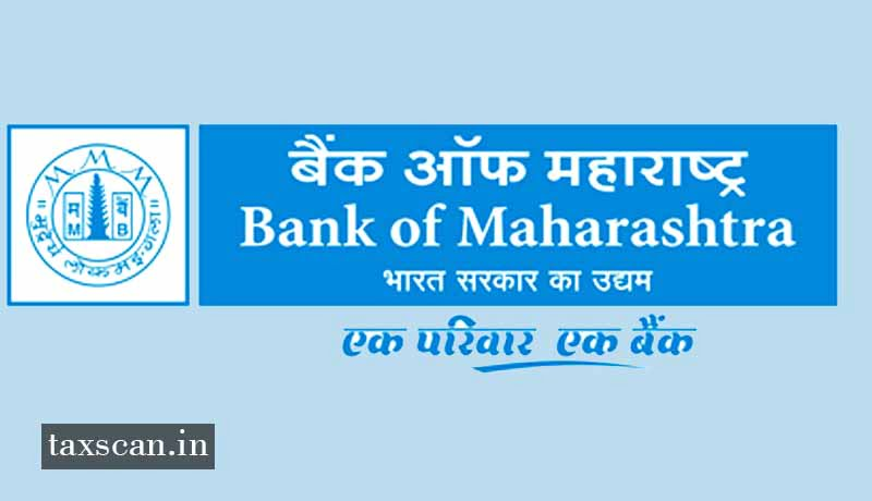 CA - ICWA - CFA - FRM - vacancies - Bank of Maharashtra - jobscan - Taxscan