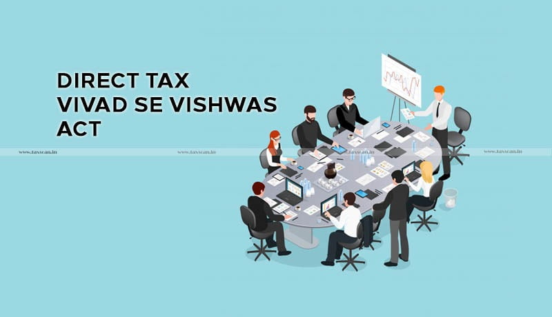 CBDT - Clarifications on provisions - Direct Tax Vivad se Vishwas Act - Taxscan