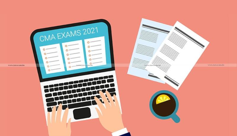 CMA Exams 2021 - SC - plea seeking - ICMAI Online Tests - Malpractice - Taxscan