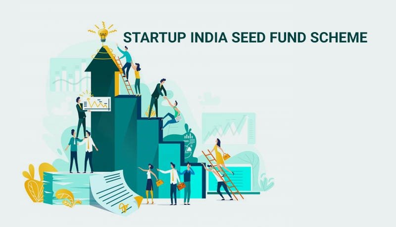 Government - Guidelines - Startup India Seed Fund Scheme - Taxscan