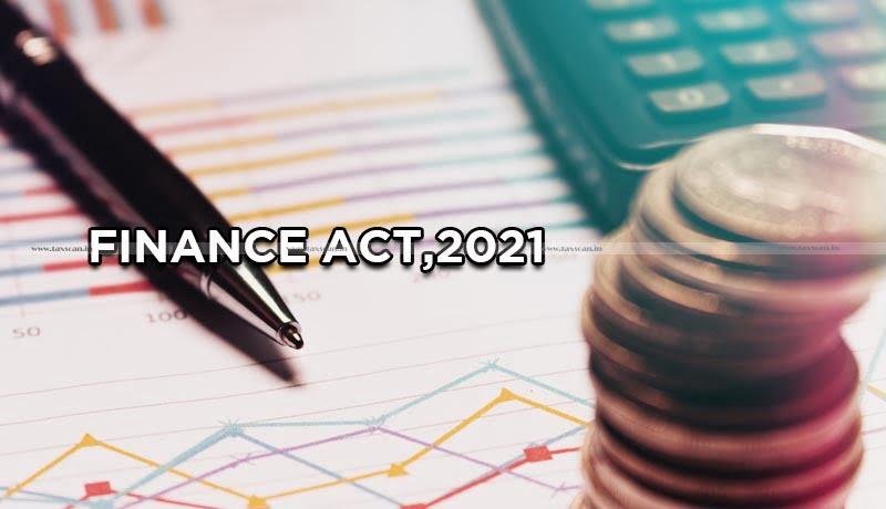 Govt - Finance Act 2021 - Taxscan