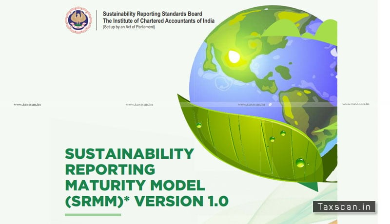 ICAI - Sustainability Reporting Benchmarking - Sustainability Reporting Maturity Model (SRMM) Version 1.0 - Taxscan