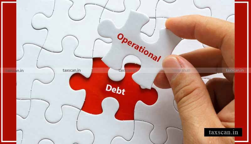 Operational Debt - Insolvency and Bankruptcy Code - NCLT - taxscan
