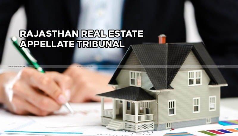 Rajasthan Real Estate Appellate Tribunal - operational - Rajasthan High Court - Taxscan