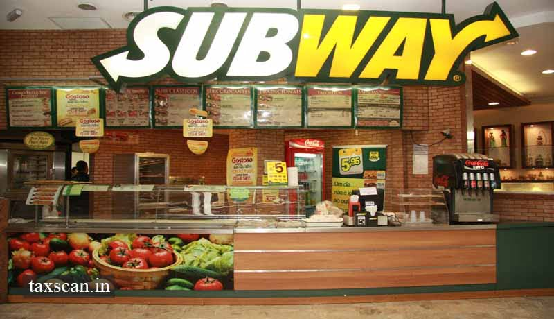 Subway Franchisee - GST rate - cut benefits to customers - NAA - Taxscan