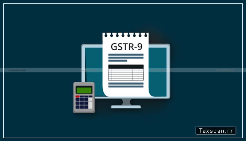 filing GSTR-9 - GSTR-9C - Taxscan