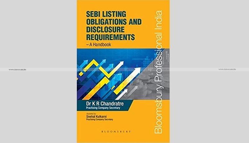 Book Review – SEBI Listing Obligations and Disclosure Requirements – A Handbook - Taxscan