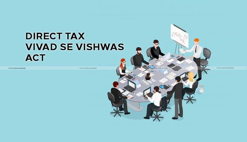 CBDT - extends - time limit - Direct Tax Vivad se Vishwas Act - Taxscan