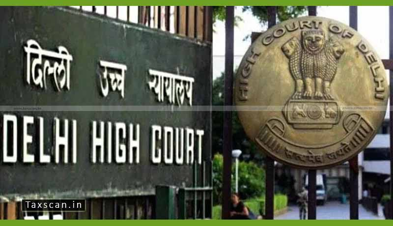 Delhi HC - physical mode - service - notice - summons- daks - email- fax- - WhatsApp - Second Wave of COVID-19 - taxscan