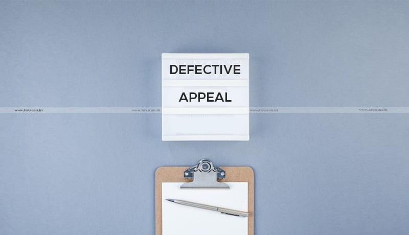 Govt - defective appeal - Taxscan