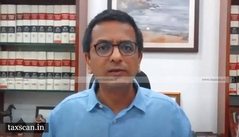 Justice Chandrachud - Orders portal - e-filing 3.0 module - Taxscan