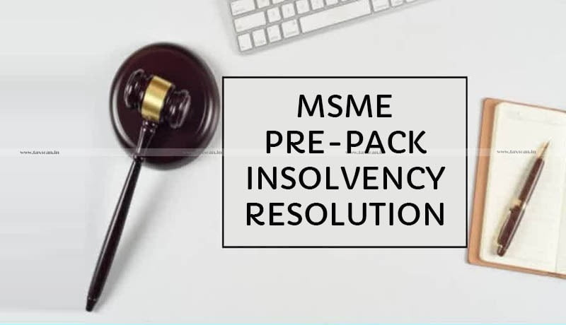 MCA - minimum default threshold - MSME pre-pack insolvency resolution - Taxscan