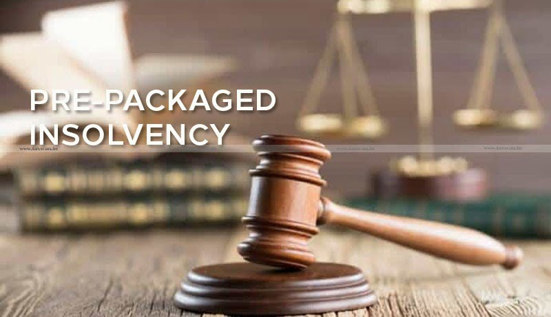 Pre-packaged insolvency framework - MSMEs - Insolvency and Bankruptcy Code Ordinance 2021 - Taxscan
