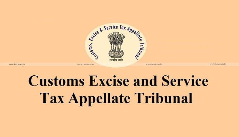 Tribunal - CESTAT - Taxscan