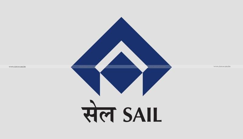 SAIL - Cenvat credit - CESTAT - Taxscan